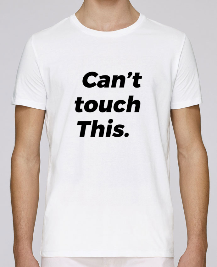 T-Shirt Col Rond Stanley Leads can\'t touch this. par tunetoo