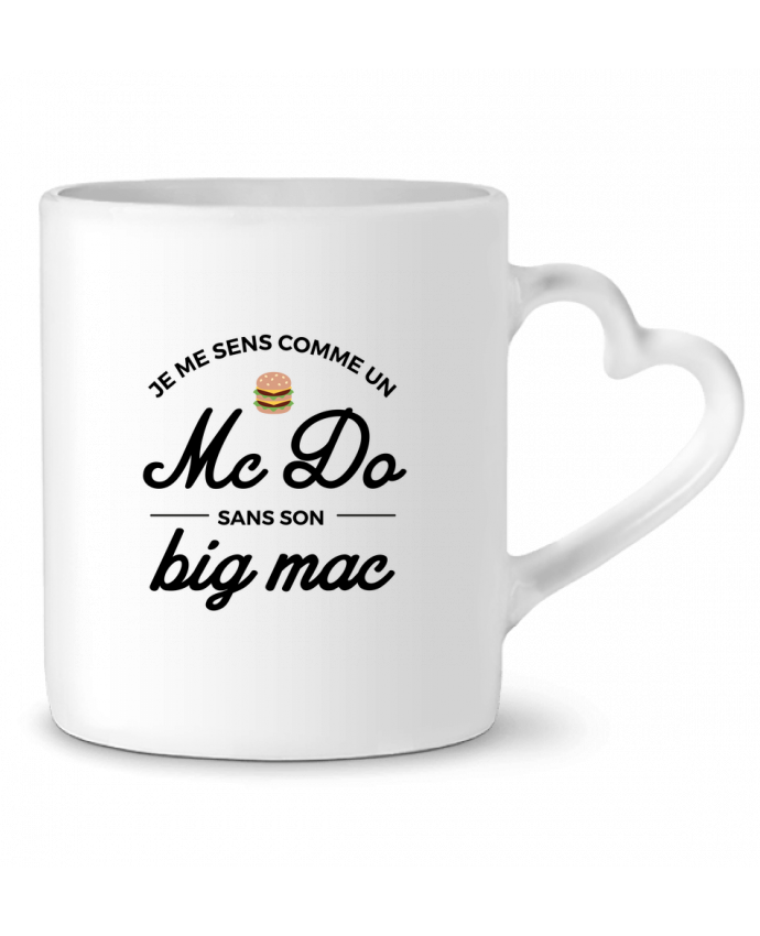 Mug Coeur Comme un Mc Do sans son big Mac par Nana