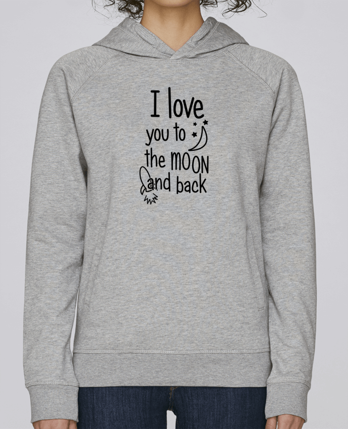Sweat Capuche Femme Stanley Base I love you to the moon and back par tunetoo