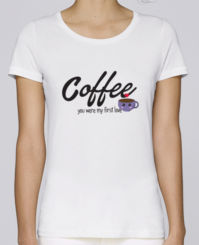 T-shirt Femme Stella Loves Coffee you were my first love par tunetoo