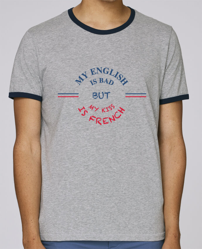 T-Shirt Ringer Contrasté Homme Stanley Holds My english is bad but my kiss is french pour femme par tunetoo