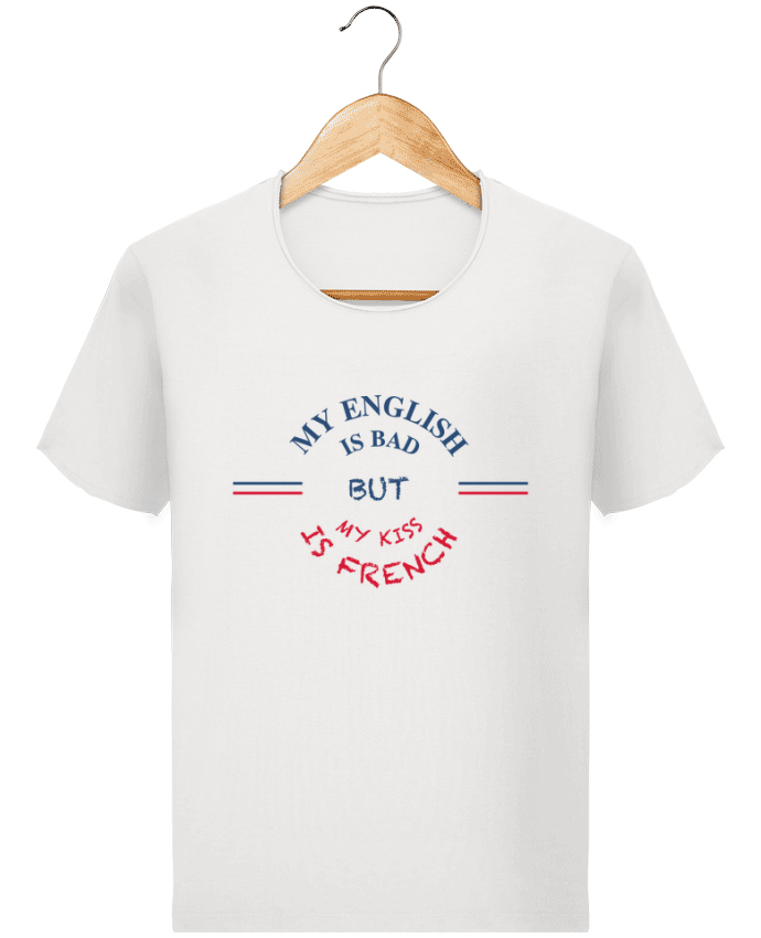 T-shirt Homme Stanley Imagines Vintage My english is bad but my kiss is french par tunetoo