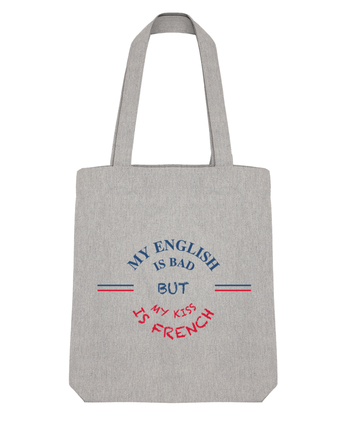 Tote Bag Stanley Stella My english is bad but my kiss is french par tunetoo