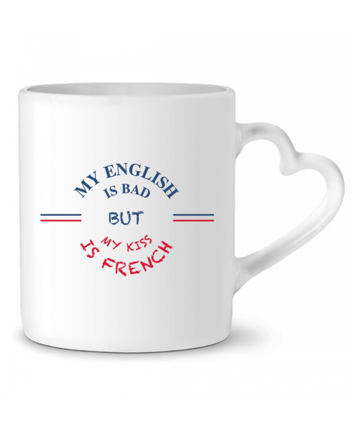 Mug Coeur My english is bad but my kiss is french par tunetoo