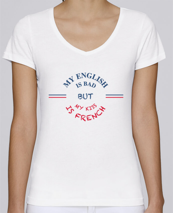 T-shirt Femme Col V Stella Chooses My english is bad but my kiss is french par tunetoo