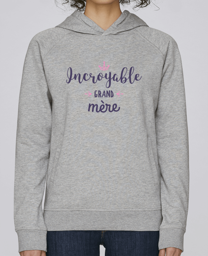 Sweat Capuche Femme Stanley Base Incroyable grand-mère par tunetoo