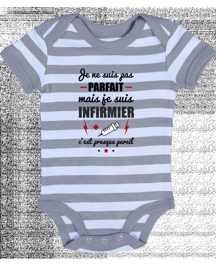 Body Bébé à Rayures Je ne suis pas parfait mais je suis infirmier c'est presque pareil - Benichan