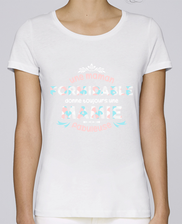 T-shirt Femme Stella Loves maman formidable = mamie fabuleuse par tunetoo