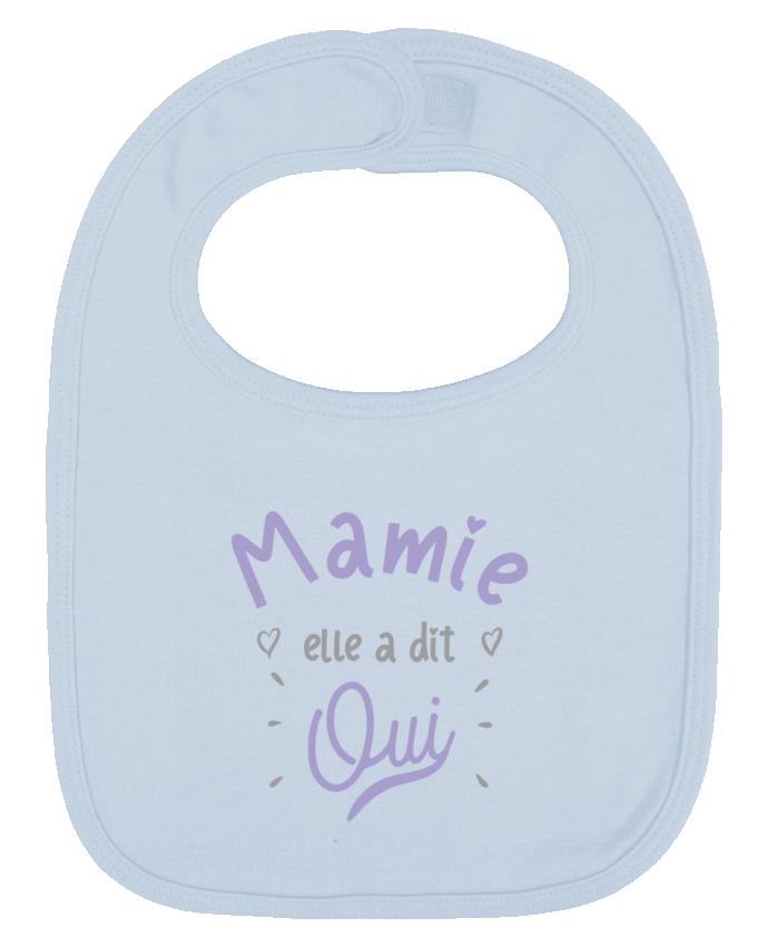 Bavoir Uni et Contrasté Mamie elle a dit oui cadeau naissance bébé par Original t-shirt