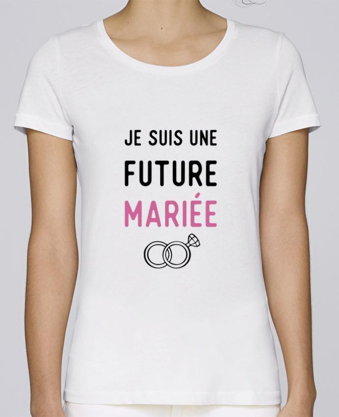 T-shirt Femme Stella Loves Je suis une future mariée cadeau mariage evjf par Original t-shirt