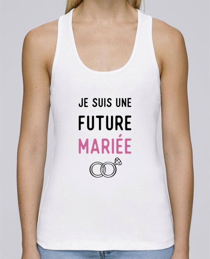 Débardeur bio femme Stella Dreams Je suis une future mariée cadeau mariage evjf par Original t-shirt en coton Bio