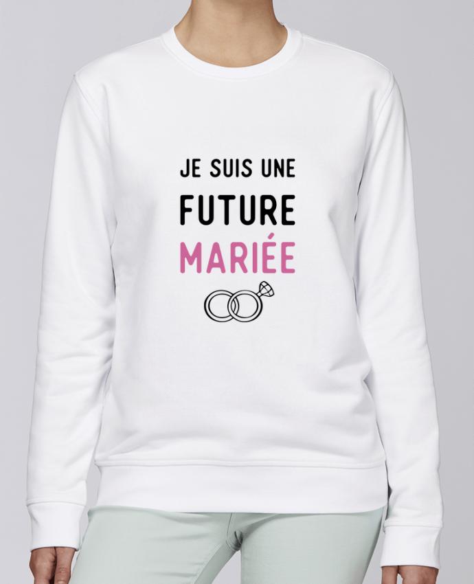 Sweat Col rond Unisexe Stanley Stella Rise Je suis une future mariée cadeau mariage evjf par Original t-shirt