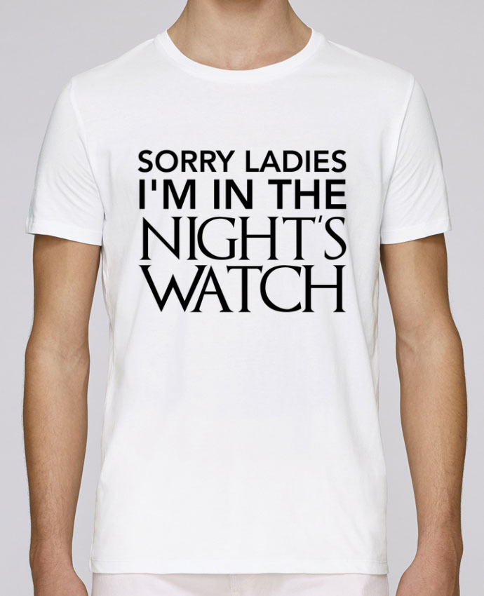 T-Shirt Col Rond Stanley Leads Sorry ladies I'm in the night's watch par tunetoo