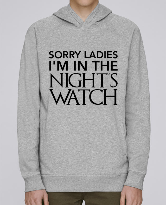 Sweat Capuche Homme Stanley Base Sorry ladies I'm in the night's watch par tunetoo