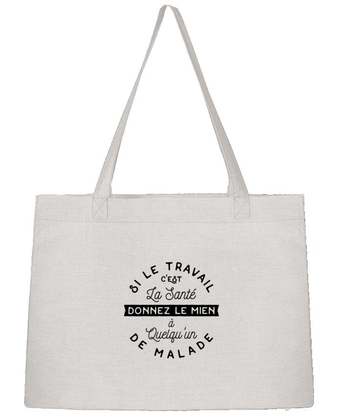 Sac Cabas Shopping Stanley Stella Le travail c'est la santé cadeau par Original t-shirt