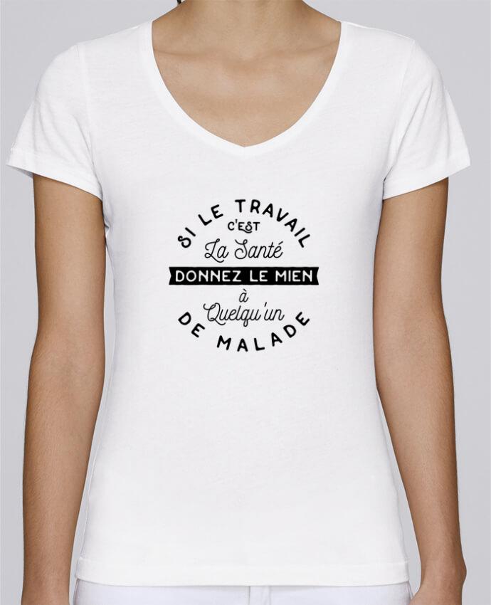 T-shirt Femme Col V Stella Chooses Le travail c'est la santé cadeau par Original t-shirt