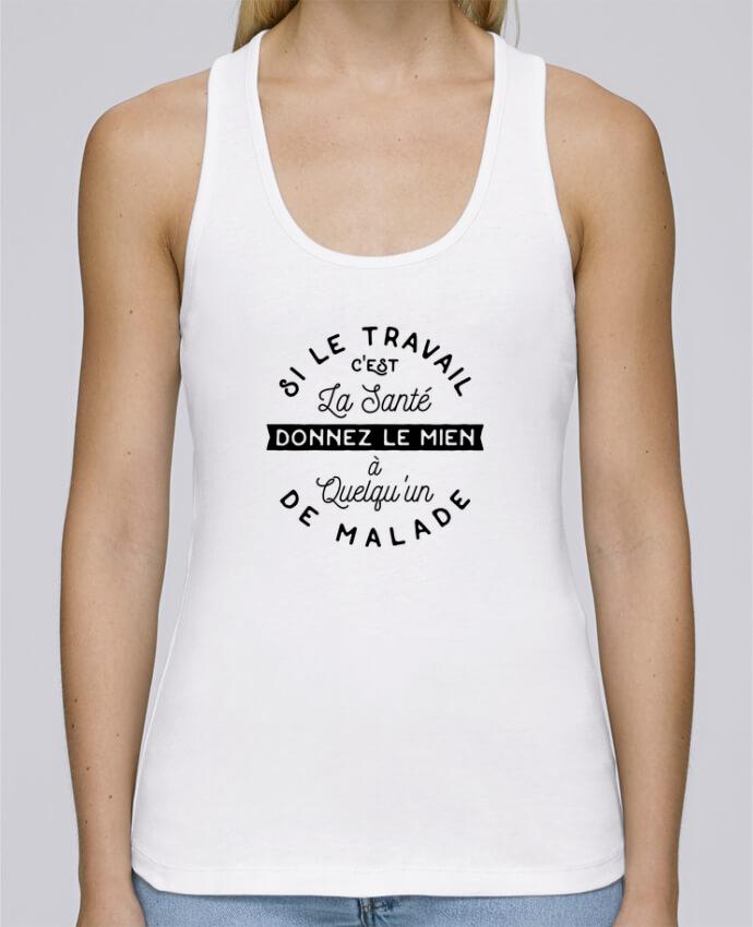 Débardeur bio femme Stella Dreams Le travail c'est la santé cadeau par Original t-shirt en coton Bio