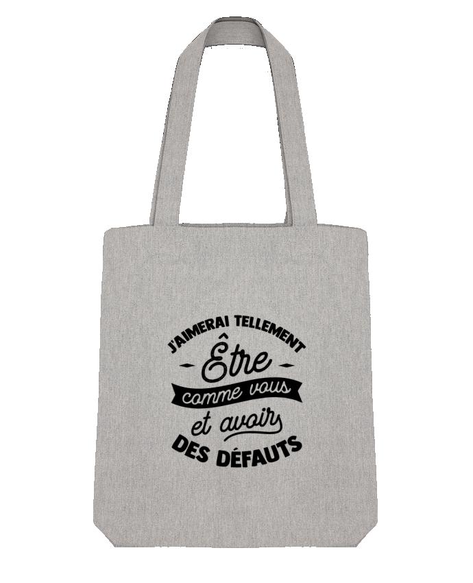 Tote Bag Stanley Stella J'aimerai être comme vous cadeau par Original t-shirt