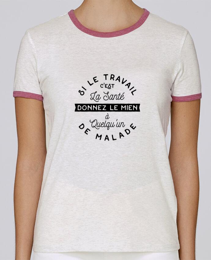 T-shirt Femme Stella Returns Le travail c'est la santé cadeau pour femme par Original t-shirt