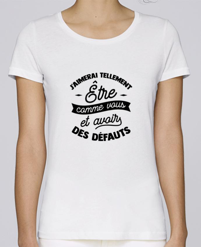 T-shirt Femme Stella Loves J'aimerai être comme vous cadeau par Original t-shirt