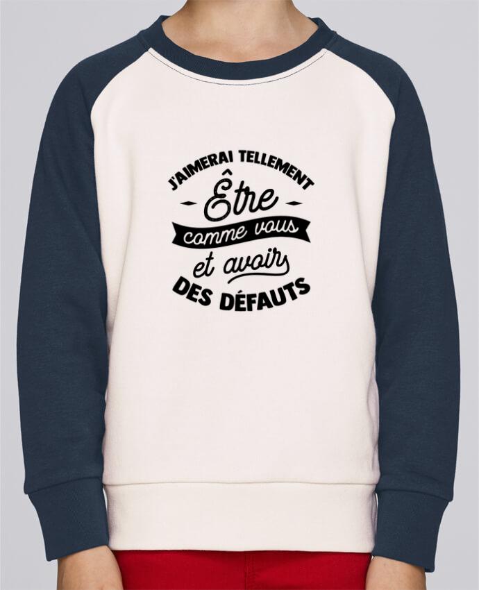 Sweat Shirt Col Rond Enfant Stanley Mini Contrast J'aimerai être comme vous cadeau par Original t-shirt