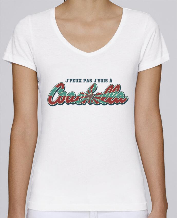 T-shirt Femme Col V Stella Chooses J'peux pas j'suis à Coachella par tunetoo