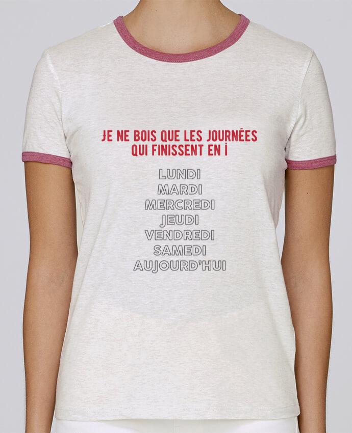 T-shirt Femme Stella Returns Je ne bois que les jours qui finissent en i pour femme par tunetoo