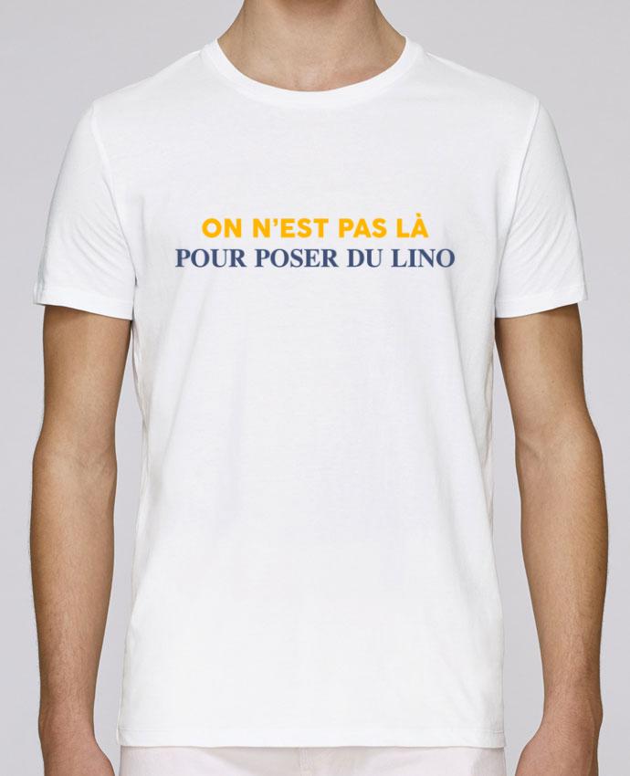 T-Shirt Col Rond Stanley Leads On n'est pas là pour poser du lino par tunetoo