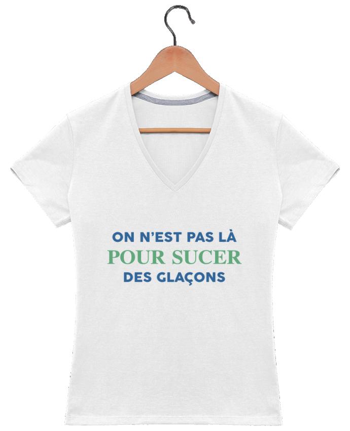 T-shirt Col V Femme 180 gr On n'est pas là pour sucer des glaçons par tunetoo