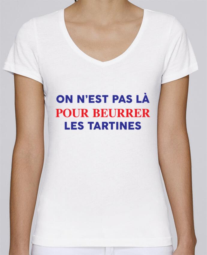 T-shirt Femme Col V Stella Chooses On n'est pas là pour beurrer les tartines par tunetoo