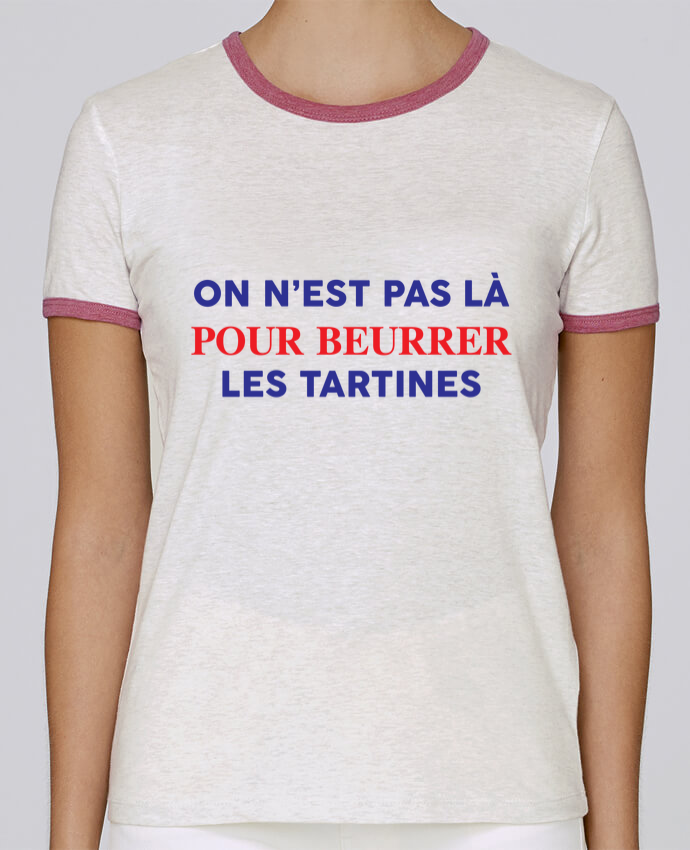 T-shirt Femme Stella Returns On n'est pas là pour beurrer les tartines pour femme par tunetoo