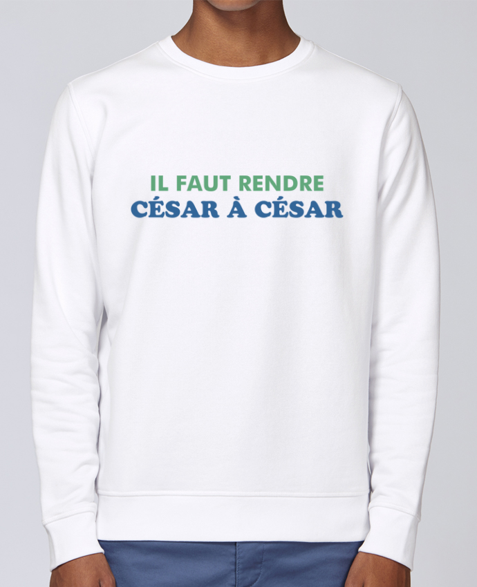 Sweat Col rond Unisex Stanley Stella Rise Il faut rendre César à César par tunetoo