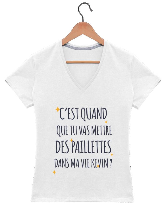 T-shirt Col V Femme 180 gr C'est quand que tu vas mettre des paillettes dans ma vie Kevin ? par tunetoo