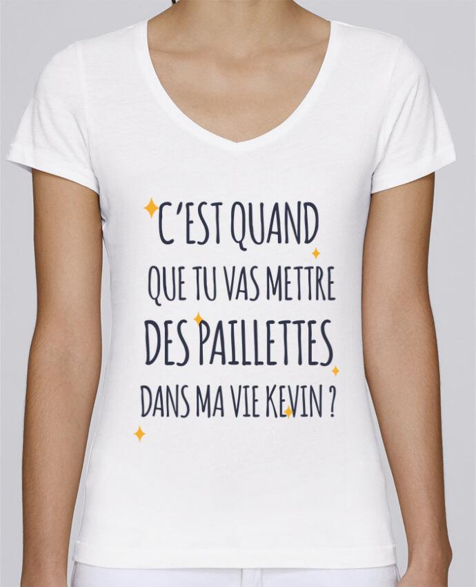 T-shirt Femme Col V Stella Chooses C'est quand que tu vas mettre des paillettes dans ma vie Kevin ?