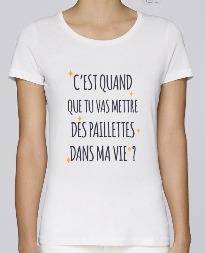 pas mal 6a167 3771e T-shirt Femme Stella Loves C'est quand que tu vas mettre des paillettes  dans ma vie ? par tunetoo