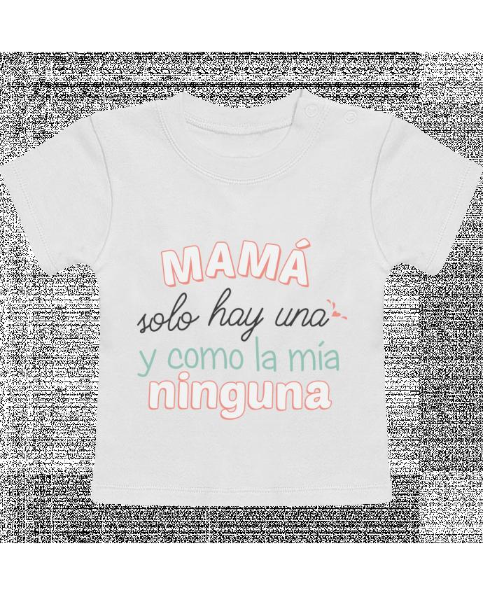 T-Shirt Bébé Manches Courtes Mama solo hay una y como la mia ninguna manches courtes du designer tunetoo