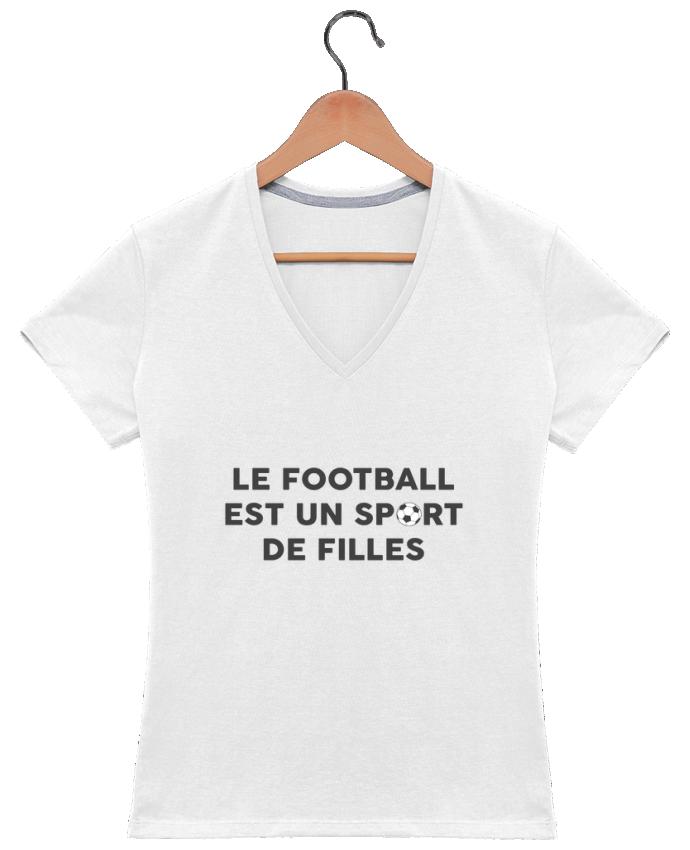 T-shirt Col V Femme 180 gr Le football est un sport de filles par tunetoo