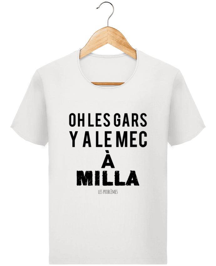 T-shirt Homme Stanley Imagines Vintage Oh les gars y a le mec à Milla par tunetoo