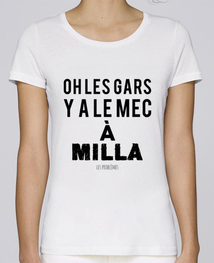 T-shirt Femme Stella Loves Oh les gars y a le mec à Milla par tunetoo