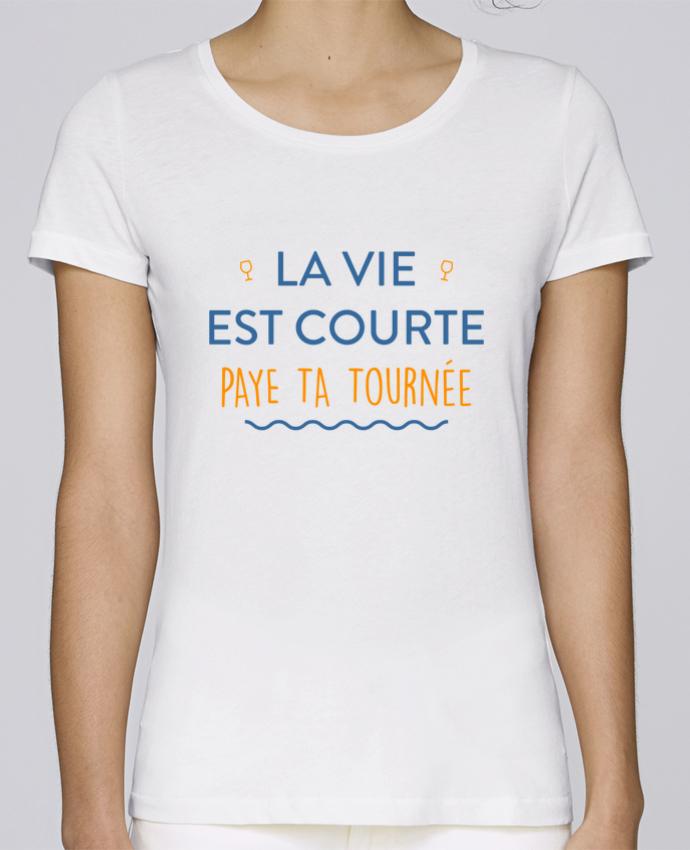 T-shirt Femme Stella Loves La vie est courte paye ta tournée par tunetoo
