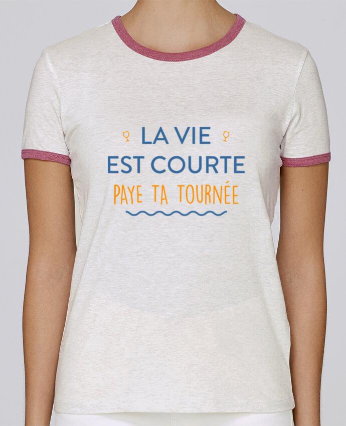 T-shirt Femme Stella Returns La vie est courte paye ta tournée pour femme par tunetoo