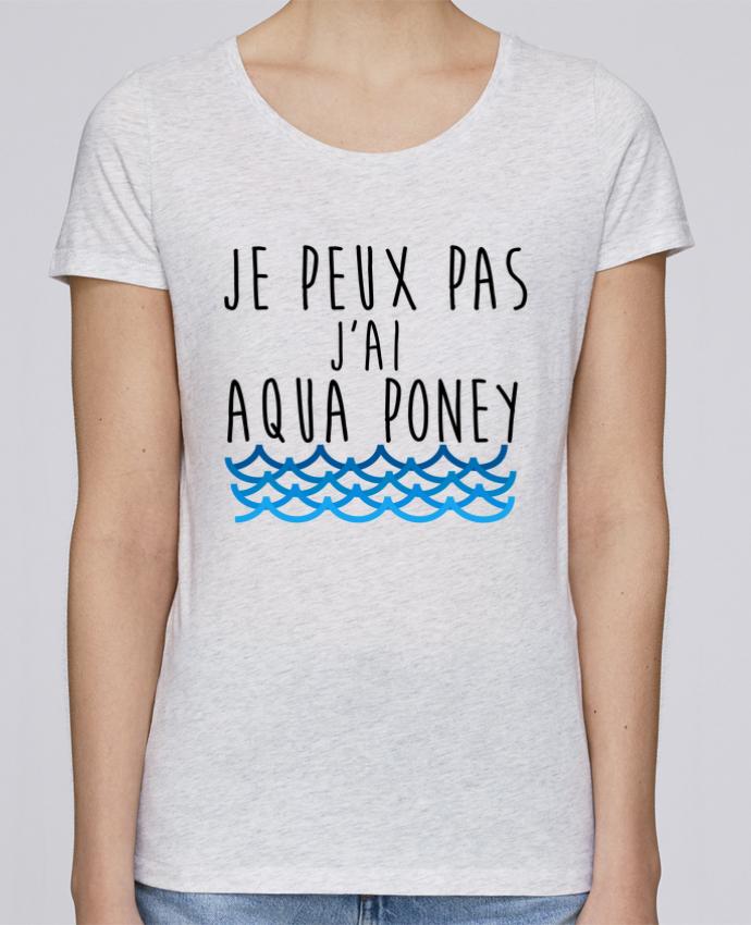 T-shirt Femme Stella Loves J'peux pas j'ai aqua poney par LPMDL