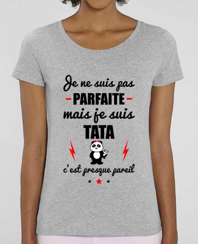 T-shirt Femme Je ne suis pas parfaite mais je suis tata c'est presque pareil par Benichan