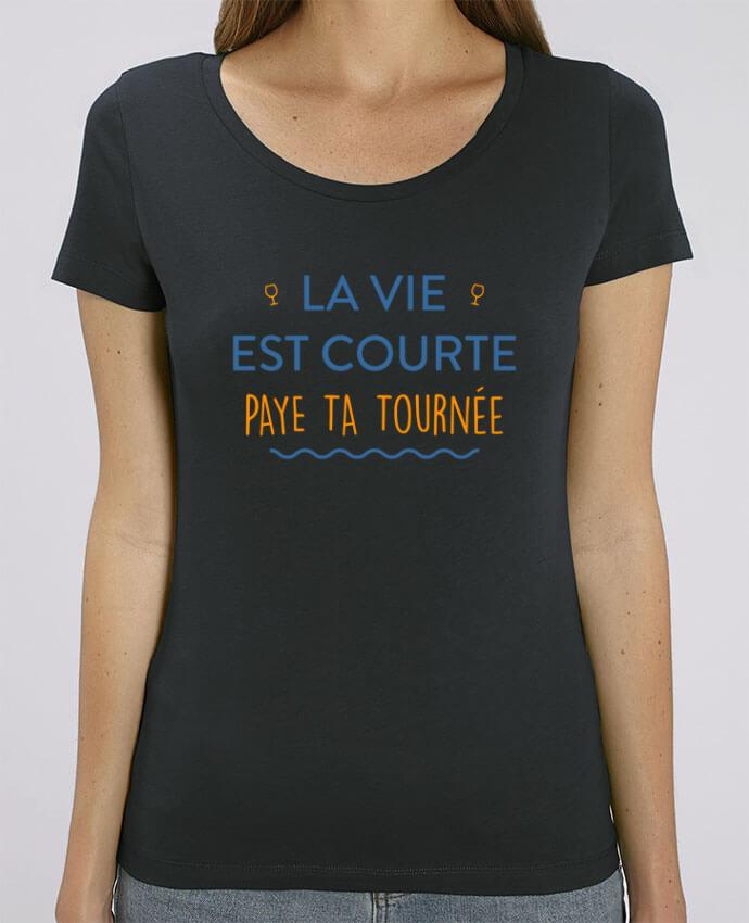 T-shirt Femme La vie est courte paye ta tournée par tunetoo