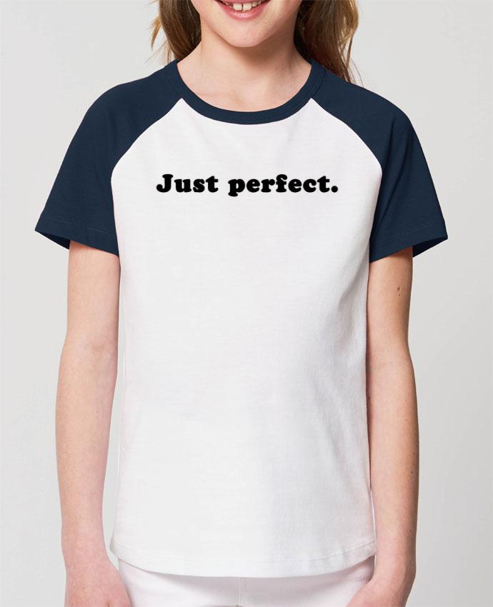 Tee-shirt Enfant Just perfect Par Les Caprices de Filles