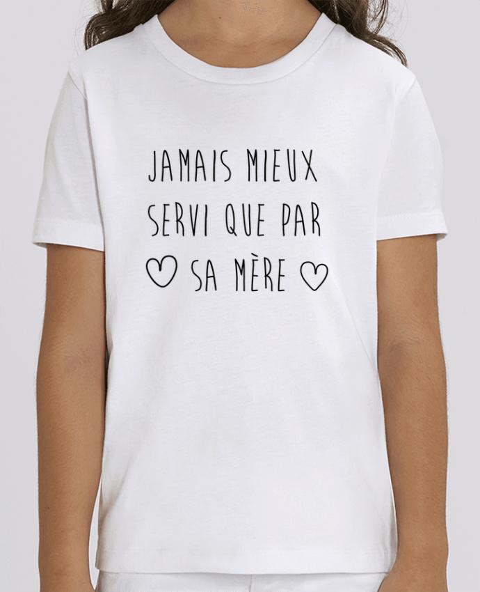 T-shirt Enfant Jamais mieux servi que par sa mère Par tunetoo