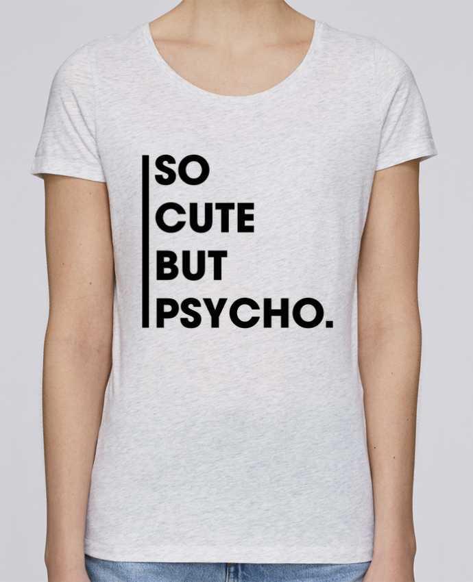 T-shirt Femme Stella Loves So cute but psycho. par tunetoo