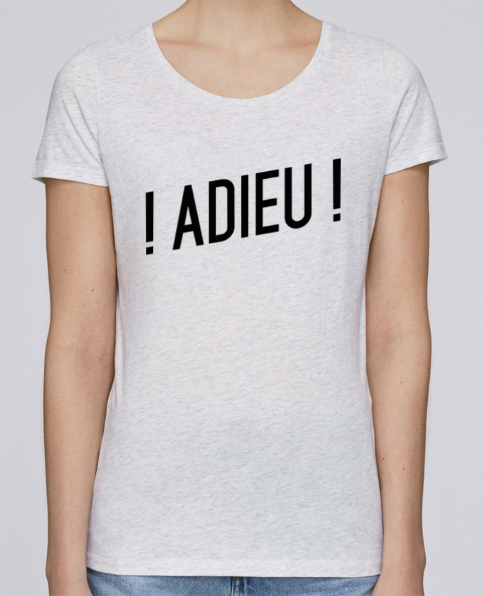 T-shirt Femme Stella Loves ! Adieu ! par tunetoo