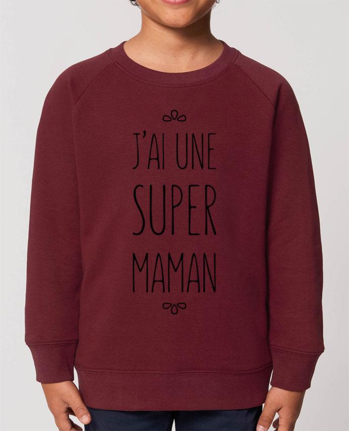 Sweat-shirt enfant J'ai une super maman Par  tunetoo