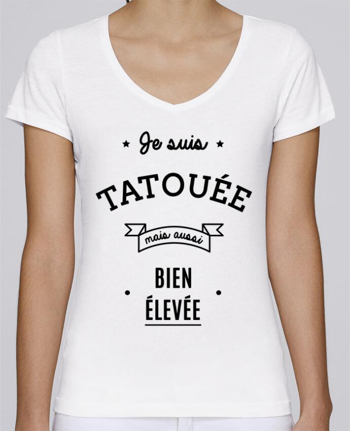 T-shirt Femme Col V Stella Chooses Je suis tatouée mais aussi bien élevée par LPMDL